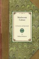 Mushroom Culture: By Robinson, William