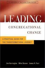 Leading Congregational Change: A Practical Guide for the Transformational Journe