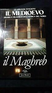 Il medioevo arabo e islamico nell' Africa Nord Il Maghreb   Jaca Book  1991