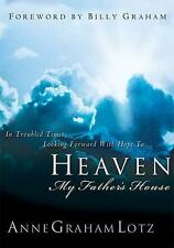 Heaven : My Father's House by Anne Graham Lotz (2001, Hardcover)