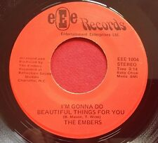 THE EMBERS ~ I'M GONNA DO BEAUTIFUL THINGS FOR YOU ~ EEE 1004 NC BEACH SOUL 45