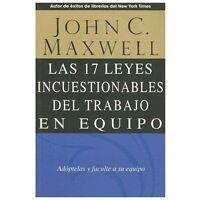 Las 17 Leyes Incuestionables Del Trabajo En Equipo: By John C Maxwell