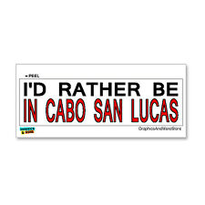 I'd Rather Be In Cabo San Lucas - Window Bumper Laptop Sticker
