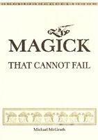 Magick That Cannot Fail Finbarr Witchcraft Rituals Money Love Luck Spells Occult
