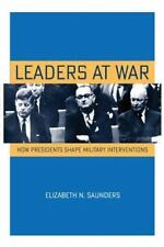 Cornell Studies in Security Affairs: Leaders at War : How Presidents Shape...
