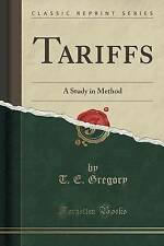 NEW Tariffs: A Study in Method (Classic Reprint) by T. E. Gregory