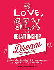 The Love, Sex, and Relationship Dream Dictionary: Your Guide to Interpreting 1,0
