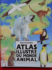 ATLAS ILLUSTRE DU MONDE ANIMAL M.CARWARDINE   JEUNESSE