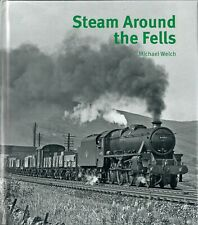 More details for steam around the fells, michael welch, capital transport 2021 isbn 9781854144577