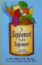 To Supplement or not to Supplement Book by Dr. Myles H. Bader