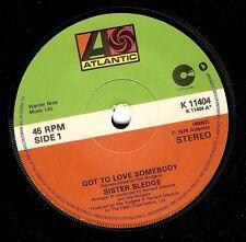 "SISTER SLEDGE Got To Love Somebody 7"" Single Vinyl Record 45rpm Atlantic 1979 EX"