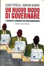 Un nuovo modo di governare - Tivelli, Masini - Libro Nuovo in Offerta!
