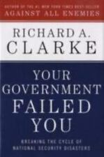 Your Government Failed You : Breaking the Cycle of National Security...