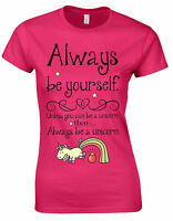 Always Be Yourself Unless You can be A Unicorn Cute Ladies tshirt top Tee AB34