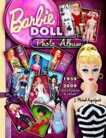 Barbie Doll Photo Album 1959 to 2009 by Augustyniak, J Michael