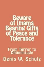 Beware of Imams Bearing Gifts of Peace and Tolerance : From Terror to...