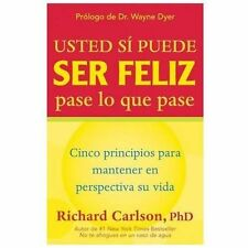 Usted si puede ser feliz pase lo que pase by Carlson, Richard