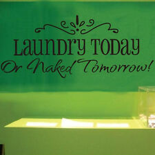 Laundry Today or Naked Tomorrow Room Wall Art Decal Sticker Saying Decoration