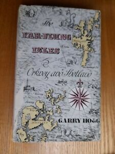 The Far Flung Isles Orkney And Shetland By Garry Hogg