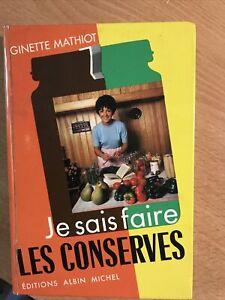 Je Sais Faire les Conserves, Ginette Mathiot, 1969, Albin Michel