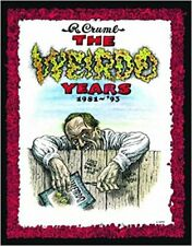 The Weirdo Years by R. Crumb: 1981-'93 Hardcover – First Printing September 2013