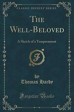 The Well-Beloved : A Sketch of a Temperament (Classic Reprint) by Thomas...