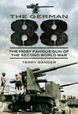 The German 88: The Most Famous Gun of the Second World War by Terry Gander...