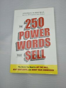 250 Power Words That Sell : The Words You Need to Get the Sale, Beat Your Quota…