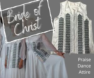 LITURGICAL, PRAISE & WORSHIP DANCE WEAR - BRIDE OF CHRIST