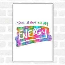 Take A Ride On Energy Rainbow Quote Jumbo Fridge Magnet