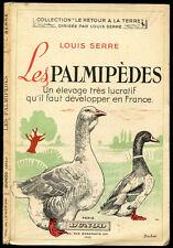 Louis Serre : LES PALMIPEDES - 1943. Elevage des Oies et des Canards