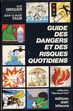 E. GRIGUER & J-C FAURE, GUIDE DES DANGERS ET DES RISQUES QUOTIDIENS