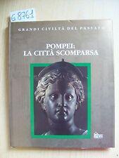 GRANDI CIVILTA' DEL PASSATO - POMPEI: LA CITTA' SCOMPARSA - HOBBY & WORK - 1994