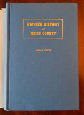 Pioneer History of Meigs County, Ohio to 1949 Including Masonic History (1949)