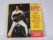 "ELVIS PRESLEY ""I'VE GOT A THING ABOUT YOU BABY / TAKE GOOD CARE OF HER"" 45w/PS"