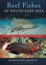 Reef Fishes of South-East Asia: By Wood, Elizabeth Aw, Michael
