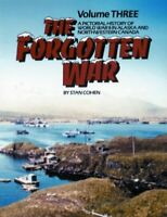 The Forgotten War: A Pictorial History of World War II in Alaska and Northwes…