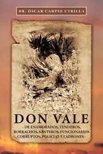 Don Vale : -De Enamorados, Tenderos, Borrachos, Santeros, Funcionarios...
