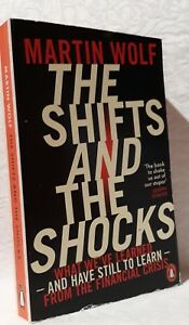 Martin Wolf  The Shifts and the Shocks (Penguin 2015 ) English book