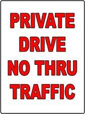Private Drive No Thru Traffic Sign Aluminum DCS 017
