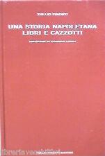 UNA STORIA NAPOLETANA LIBRI E CAZZOTTI Tullio Pironti Editoria Napoli Storia di