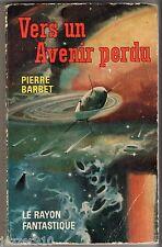 LE RAYON FANTASTIQUE n°98 ¤ PIERRE BARBET ¤ VERS UN AVENIR PERDU ¤ EO 1962