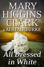 All Dressed in White: An Under Suspicion Novel by Mary Higgins Clark, Alafair Bu