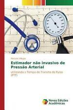 Estimador Nao Invasivo de Pressao Arterial by Villegas Marcelo (2015, Paperback)