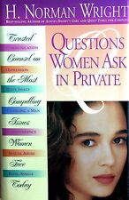QUESTIONS WOMEN ASK IN PRIVATE by H. Norman Wright; BRAND NEW!