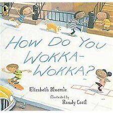 How Do You Wokka-Wokka? by Elizabeth Bluemle (2012, Paperback)
