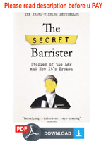 The Secret Barrister:Stories of the Law and How It's Broken (eB00K , 2019) P.D.F