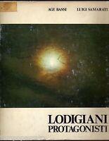 Lodi - LODIGIANI PROTAGONISTI - BASSI AGE, SAMARATI LUIGI - LODIGRAF 1980