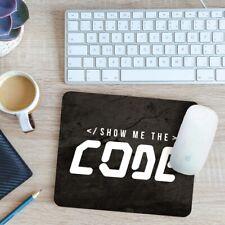Show Me The Code Mouse Mat Pad 24cm x 19cm