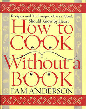 How to Cook Without a Book: Recipes & Techniques Every Cook Should Know, HB